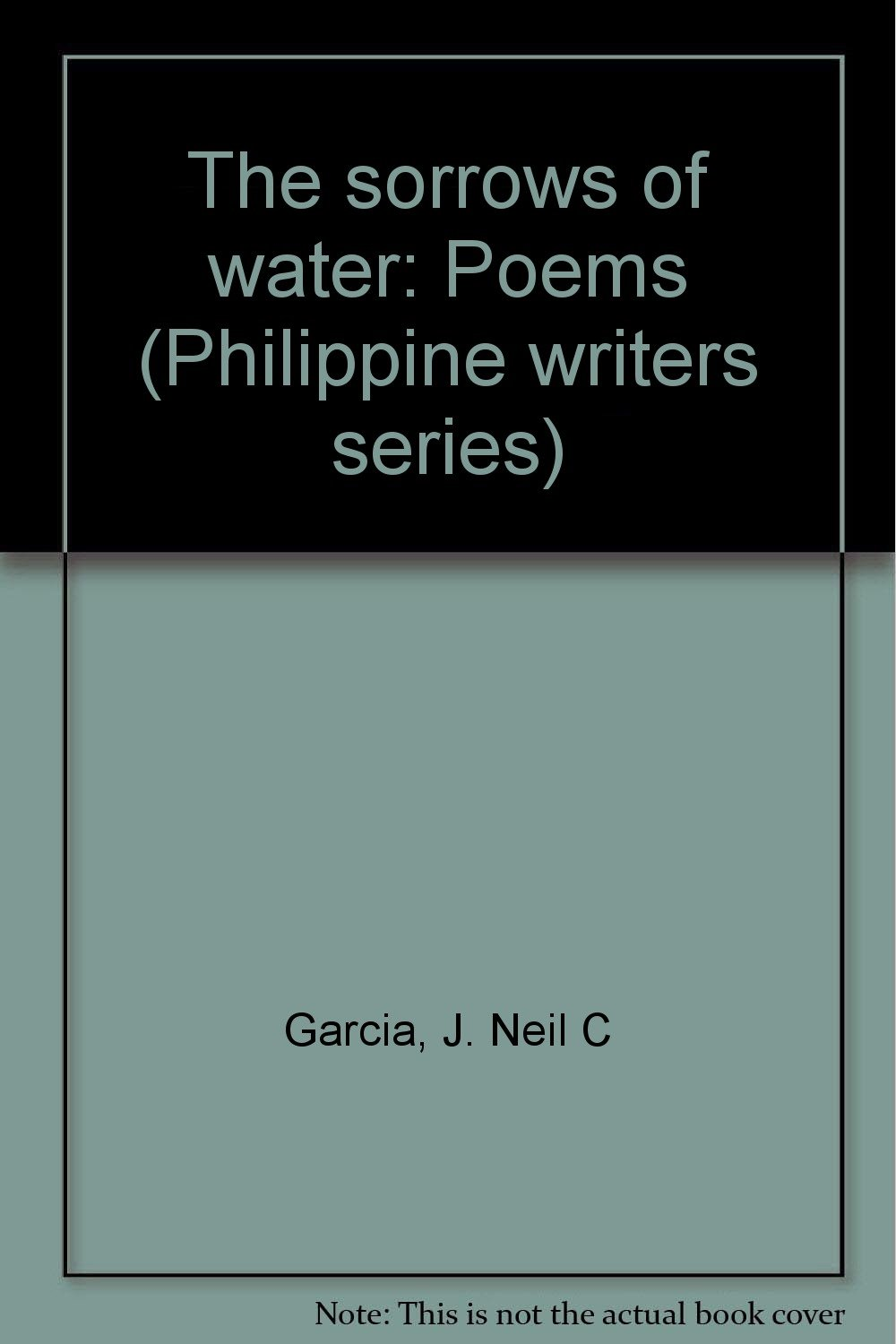 The sorrows of water: Poems (Philippine writers series): J