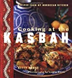 Front cover for the book Cooking at the Kasbah: Recipes from My Moroccan Kitchen by Kitty Morse