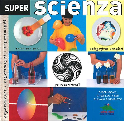 Super scienza. Ediz. illustrata Simon Mugford