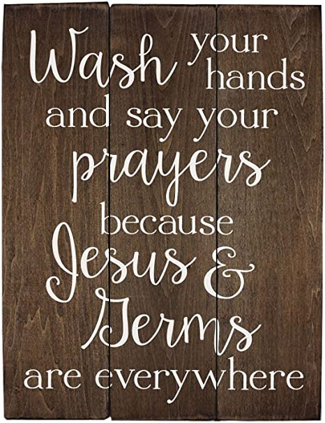 Amazon Com Elegant Signs Wash Your Hands And Say Your Prayers Sign Bathroom Decor Wall Art Kitchen Decor Kitchen Wall Art Bathroom Art 11 X 14 Inch Home Kitchen