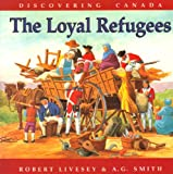 The Loyal Refugees, Robert Livesey, 0773760431