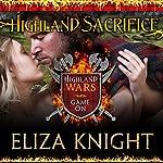Highland Sacrifice: Highland Wars, Book 2   Eliza Knight