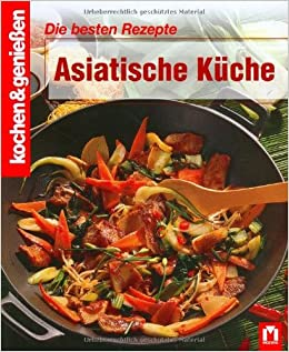Asiatische Küche: Die besten Rezepte: Amazon.de: Bücher