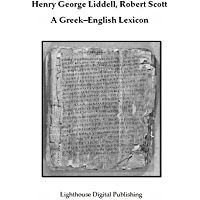 Complete Liddell & Scott's Greek English Lexicon with Inflections