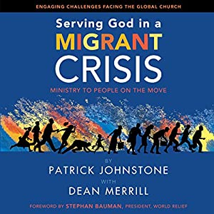 Serving God in a Migrant Crisis Audiobook