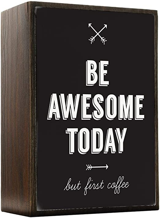 awesome sign decor amazon com inspired home be awesome today  but first coffee  amazon com inspired home be awesome