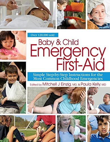 Baby & Child Emergency First-Aid: Simple Step-By-Step Instructions for the Most Common Childhood Emergencies