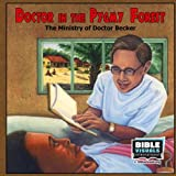 img - for Doctor in the Pygmy Forest: The Ministry of Doctor Becker (Family Format 5095-CS) book / textbook / text book