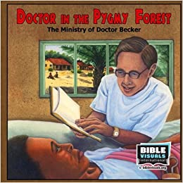 Doctor in the Pygmy Forest: The Ministry of Doctor Becker
