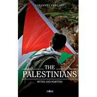 The Palestinians: Myths and Martyrs