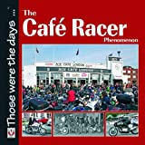 The Cafe Racer Phenomenon, Alastair Walker, 1845842642