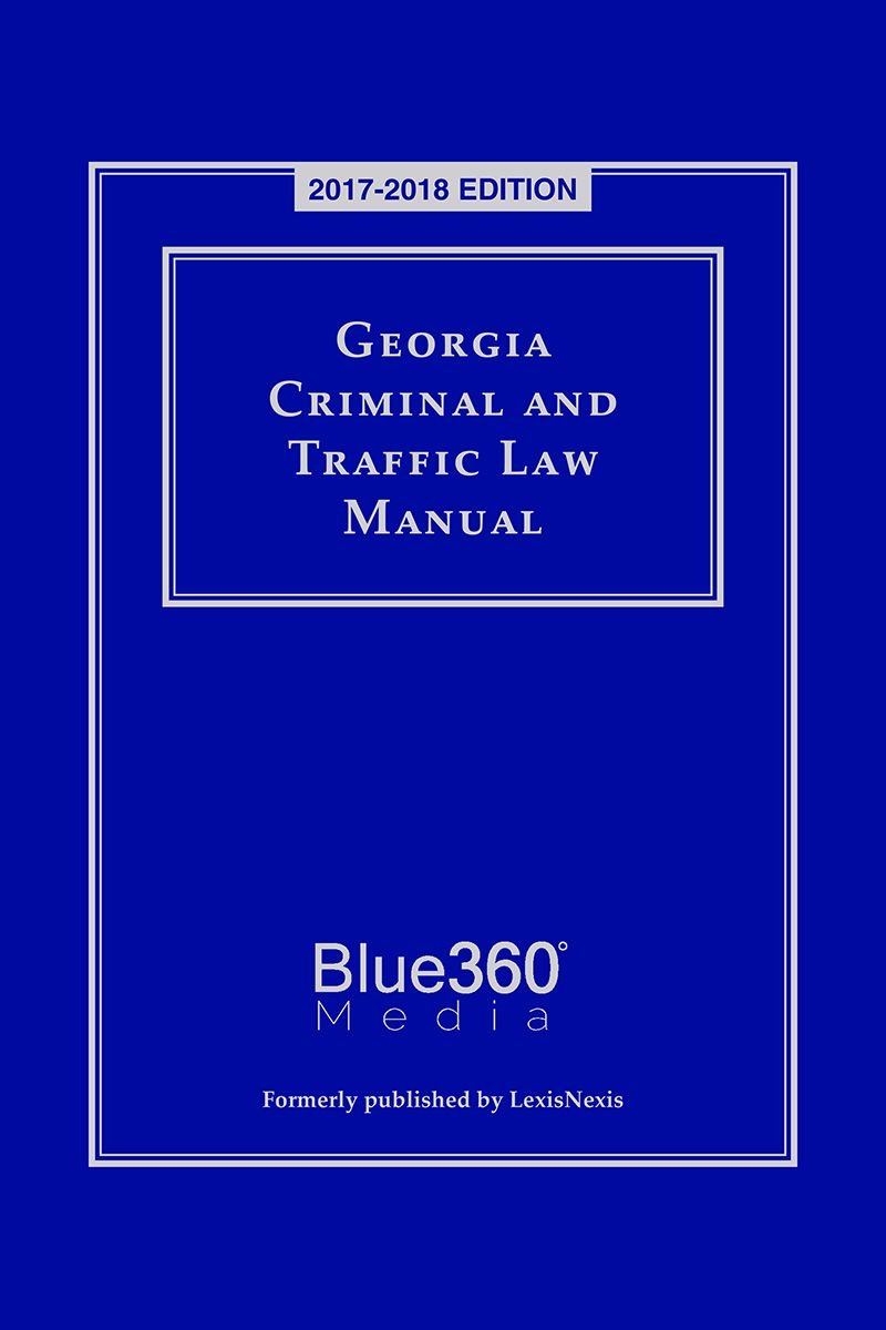 Discount Georgia Criminal and Traffic Law Manual (2017) supplier
