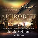 Aphrodite: Desperate Mission Audiobook by Jack Olsen Narrated by James Seymour