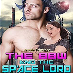 The BBW and the Space Lord Audiobook