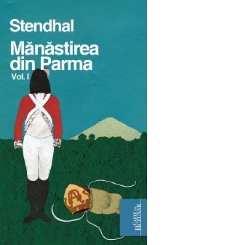 Manastirea din Parma, Vol. 1 (Romanian Edition)