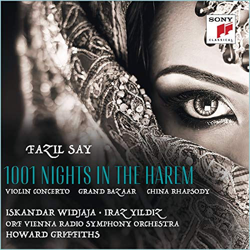 Fazil Say: 1001 Nights in the Harem, Grand Bazar, China Rhapsody