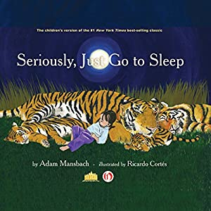 Seriously, Just Go to Sleep Audiobook