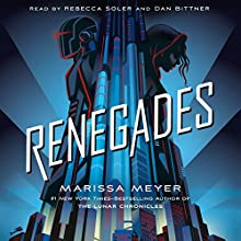 Renegades Audiobook by Marissa Meyer Narrated by Rebecca Soler, Dan Bittner