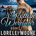Scottish Werebear, Books 1-3 Audiobook by Lorelei Moone Narrated by Patrick Blackthorne