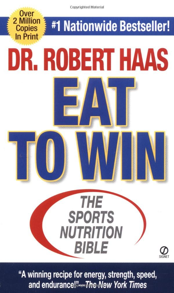 Eat To Win: The Sports Nutrition Bible: Robert Haas MS ...
