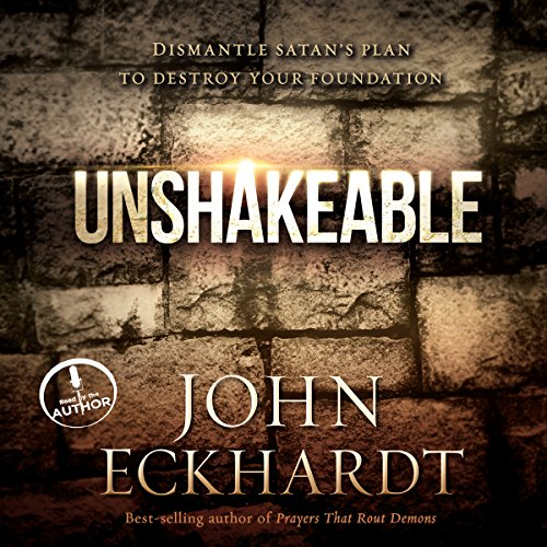 Unshakeable: Dismantling Satan's Plan to Destroy Your Foundation Audiobook [Free Download by Trial] thumbnail