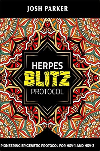 Herpes Blitz Protocol: Start Destroying Your Herpes With The Simple