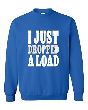 b600f8799 I Just Dropped A Load Truck Driver Funny Trucker Fun Joke - Adult Sweatshirt  at Amazon Men's Clothing store: