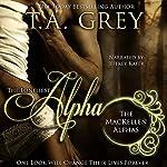 The Loneliest Alpha: The MacKellen Alphas, Book 1 | T. A. Grey