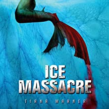 Ice Massacre Audiobook by Tiana Warner Narrated by Sarah Beth Goer