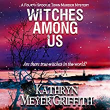 Witches Among Us: Spookie Town Murder Mysteries, Book 4 Audiobook by Kathryn Meyer Griffith Narrated by Rebecca Burns