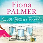 Secrets Between Friends | Fiona Palmer