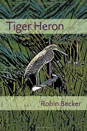 Tiger Heron (Pitt Poetry Series)