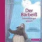 Der Bärbeiß: Schrecklich gut gelaunt (Der Bärbeiß 3) Hörbuch von Annette Pehnt Gesprochen von: Katharina Thalbach