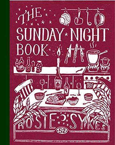B.E.S.T The Sunday Night Book: 52 short recipes to make the weekend feel longer RAR