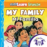 Kids Learn Spanish: My Family (Family Members): Mi Familia | Kim Mitzo Thompson,Karen Mitzo Hilderbrand,Twin Sisters