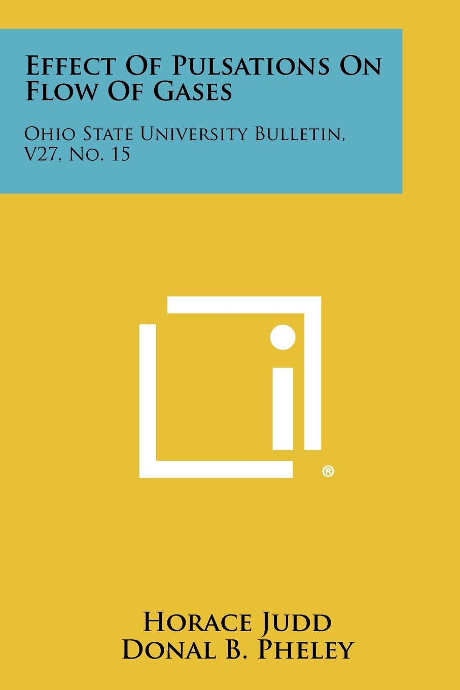 Effect of Pulsations on Flow of Gases: Ohio State University Bulletin, V27, No. 15 ebook