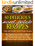 30 Delicious Sweet Potato Recipes – Tasty and Healthy Sweet Potato Recipes (The Ultimate Sweet Potato Cookbook Including…