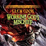 Working God's Mischief: The Instrumentalities of the Night, Book 4   Glen Cook