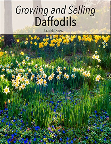Growing and Selling Daffodils by [McDonald, Julie ]