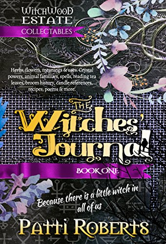 The Witches' Journal (Witchwood Estate Collectables Book 1) by [Roberts, Patti]
