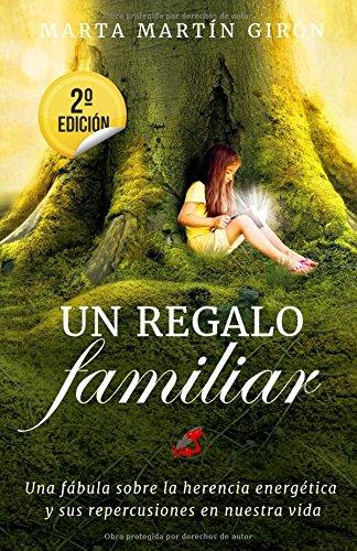 Un Regalo Familiar: Una fabula sobre la herencia genetica por Marta Martin Giron