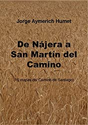 De Nájera a San Martín del Camino: (15 etapas del camino de Santiago)