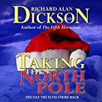 Taking the North Pole | Richard Alan Dickson