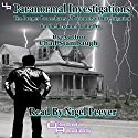 Paranormal Investigations: The Proper Procedures and Protocols of Investigation for the Beginner to the Pro Audiobook by Chad Stambaugh Narrated by Nigel Peever