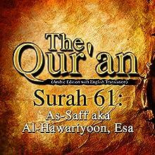 The Qur'an: Surah 61: As-Saff aka Al-Hawariyoon, Esa Audiobook by One Media iP LTD Narrated by A. Haleem