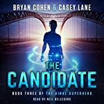 The Candidate: The Viral Superhero Series, Book 3 | Casey Lane,Bryan Cohen