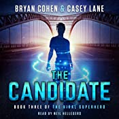 The Candidate: The Viral Superhero Series, Book 3   Casey Lane, Bryan Cohen