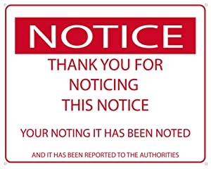 Notice - Thank You For Noticing This Notice Funny Sign
