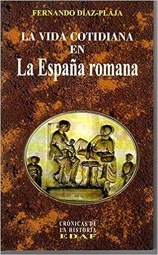 Vida cotidiana en la España romana (Clio): Amazon.es: Diaz-Plaja, Fernando: Libros