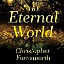 The Eternal World: A Novel Audiobook by Christopher Farnsworth Narrated by Tom Perkins